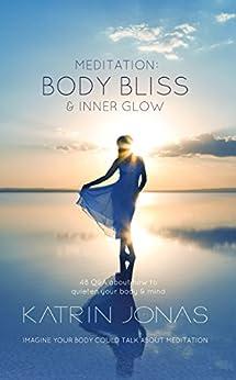 Meditation: Body Bliss & Inner Glow by [Jonas, Katrin]
