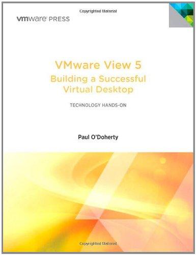 Download VMware View 5: Building a Successful Virtual Desktop (VMware Press Technology) 032182234X