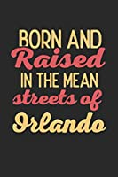 Born And Raised In The Mean Streets Of Orlando: 6x9 | notebook | dot grid | city of birth