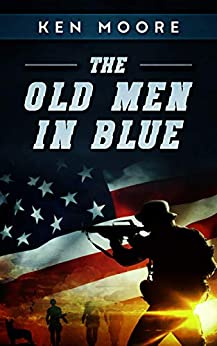 The Old Men In Blue by [Moore, Ken]