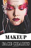 Makeup Face Charts: Face Charts For Professional Makeup Artists Blank Workbook Paper Practice