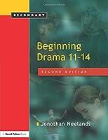 Beginning Drama 11Â 14