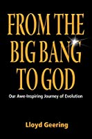 From the Big Bang to God: Our Awe-Inspiring Journey of Evolution