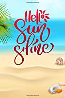 Hello Sunshine: A Funny Beach Inspired Journal ~ Beautiful Gift Notebook With Summer Quotes
