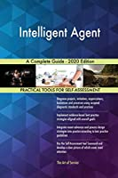 Intelligent Agent A Complete Guide - 2020 Edition