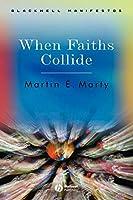 When Faiths Collide (Wiley-Blackwell Manifestos)
