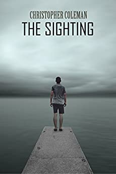 The Sighting (The Sighting Book One) by [Coleman, Christopher]