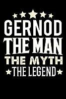 Notizbuch: Gernod The Man The Myth The Legend (120 linierte Seiten als u.a. Tagebuch, Reisetagebuch fuer Vater, Ehemann, Freund, Kumpe, Bruder, Onkel und mehr)
