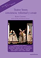 Teatro Yeses : conciencia, voluntad y coraje