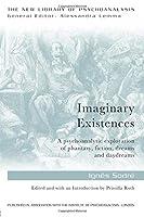 Imaginary Existences: A psychoanalytic exploration of phantasy, fiction, dreams and daydreams (The New Library of Psychoanalysis)