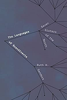 The Languages of Scandinavia: Seven Sisters of the North by [Sanders, Ruth H.]