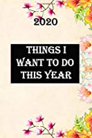 THINGS I WANT TO DO THIS YEAR: Lined Notebook / Journal Gift, 100 Pages, 6x9, Soft Cover, Matte Finish Inspirational Quotes Journal, Notebook, Diary, Composition Book