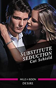 Substitute Seduction (Sweet Tea and Scandal Book 2) by [Schield, Cat]