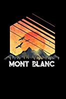 Mont Blanc: 6x9 inch 100 pages lined journal / notebook