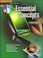 Peter Norton's Introduction to Computers Fifth Edition,  Essential Concepts, Student Edition