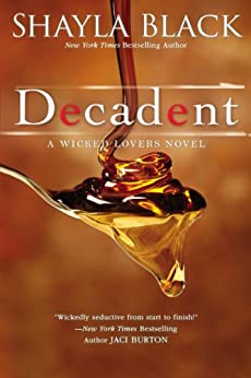 Decadent (Wicked Lovers series Book 2) by [Black, Shayla]