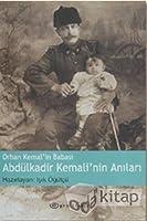 Orhan Kemal'in Babasi Abdulkadir Kemali'nin Anilari