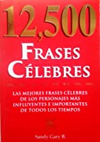 12,500 Frases Celebres/12,500 Intellectual Phrases
