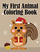 My First Animal Coloring Book: my first toddler coloring book fun with animals (Kids Hobbies)