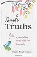 Simple Truths: A Journaling Devotional for Teen Girls