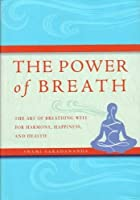 The Power of Breath: The Art of Breathing Well for Harmony Happiness and Health by Saradananda Swami (2009) Hardcover [並行輸入品]