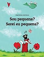 Sou Pequena? Serei Eu Pequena?: Brazilian Portuguese-portuguese Portugal: Children's Picture Book