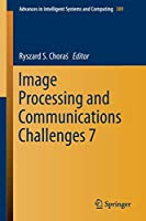 Image Processing and Communications Challenges 7 (Advances in Intelligent Systems and Computing)
