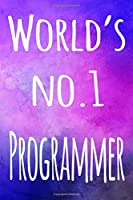 World's No.1 Programmer: The perfect gift for the professional in your life - 119 page lined journal