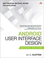 Android User Interface Design: Implementing Material Design for Developers (2nd Edition) (Usability)