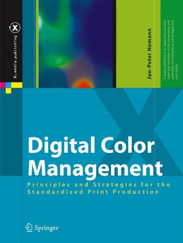 Download Digital Color Management: Principles and Strategies for the Standardized Print Production (X.media.publishing) 3540671196