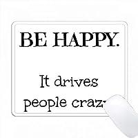 幸せになれば人々は白い背景にクレイジー・ブラックレターを吹き込む PC Mouse Pad パソコン マウスパッド