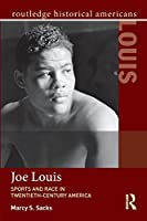 Joe Louis (Routledge Historical Americans)