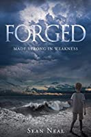 Forged: Made Strong in Weakness