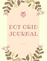Dot Grid Journal 8.5 x 11: Owl Theme Dotted Matrix Notebook, Planner and Sketch Book Diary for Calligraphy and More