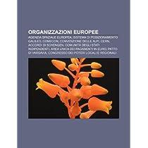 Organizzazioni Europee: Agenzia Spaziale Europea, Sistema Di Posizionamento Galileo, Comecon, Convenzione Delle Alpi, Cern, Accordi Di Schenge