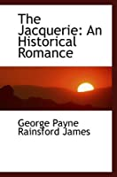 The Jacquerie: An Historical Romance