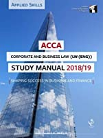 ACCA Corporate and Business Law (ENG) Study Manual 2018-19: For Exams from 1st September 2018 until 31st August 2019 (LSBF ACCA Study Material)