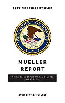 The Mueller Report: Report on the Investigation into Russian Interference in the 2016 Presidential Election by [Mueller, Robert S]