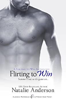 Flirting to Win: A Flirting to Win Anthology by [Anderson, Natalie]