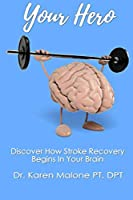 Your Hero (Black and White Version): Discover How Stroke Recovery Begins In Your Brain