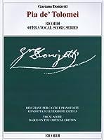 Pia De' Tolomei: Tragedia Lirica in due parti di/ Tragedia lirica in Two Parts (Critical Edition Ricordi Opera Vocal Score Series)