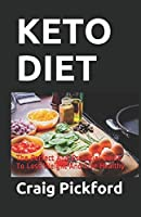 KETO DIET: The Perfect And Essential Guide To Loss Weight And Live Healthy