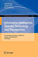 Information Intelligence, Systems, Technology and Management: 5th International Conference, ICISTM 2011, Gurgaon, India, March 10-12, 2011. Proceedings (Communications in Computer and Information Science)
