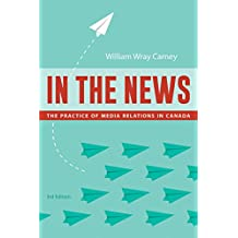 In the News, 3rd edition: The Practice of Media Relations in Canada