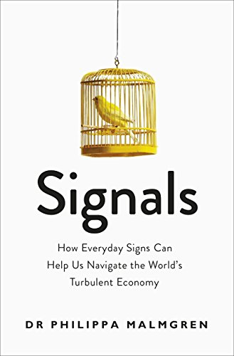 Signals: How Everyday Signs Can Help Us Navigate the World's Turbulent Economy (English Edition)