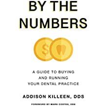 By the Numbers: A Guide to Buy and Run Your Dental Practice