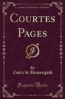 Courtes Pages (Classic Reprint)