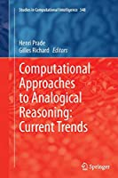Computational Approaches to Analogical Reasoning: Current Trends (Studies in Computational Intelligence)