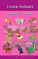 I Love Animals English - Italian