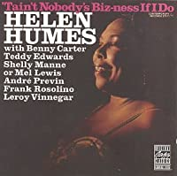 Tain't Nobody's Biz-Ness by Helen Humes (1990-01-01)